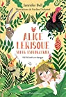 Alice Lerisque super exploratrice, tome 1 : SOS forêt en danger par Bell