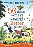 Winnie the Pooh: 50 Things to Make the World a Better Place