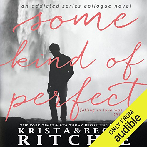 Some Kind of Perfect                   By:                                                                                                                                 Krista Ritchie,                                                                                        Becca Ritchie                               Narrated by:                                                                                                                                 Mark Boyett,                                                                                        Therese Plummer,                                                                                        Stephen Dexter,                   and others                 Length: 23 hrs and 30 mins     250 ratings     Overall 4.7