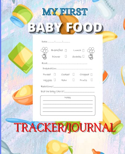 My First Baby Food Tracker/Journal: Toddler/Baby Food Meal Planner Tracker/Logbook Journal