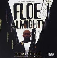 Floe Almighty the Remixture