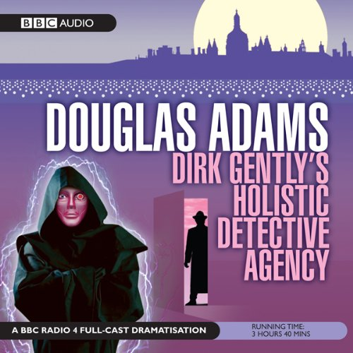 Dirk Gently's Holistic Detective Agency (Dramatised) audiobook cover art