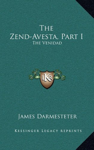 The Zend-Avesta, Part I: The Venidad
