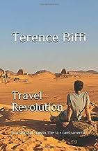 Scaricare Libri Travel Revolution: Una storia di viaggio, libertà e cambiamento PDF