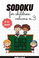 Sudoku For Children Vol.3: 200+ Sudoku Puzzle For Children and Solutions