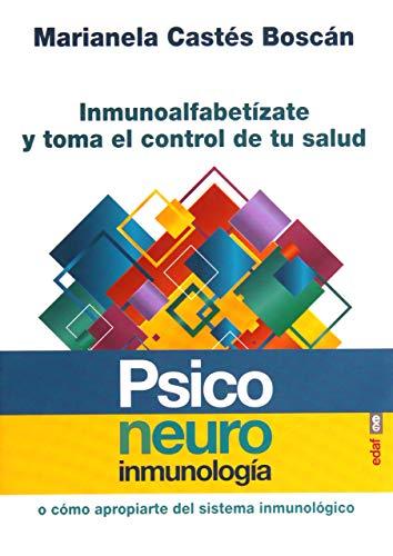 Psiconeuroinmunología o cómo apropiarte del sistema inmunológico (Psicología y autoyuda)