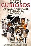 Datos curiosos de los animales de granja para niños: La colección de libros electrónicos incluye cabras, llamas, caballos, ovejas, vacas, cerdos, pollos, ... sobre los animales de granja para niños)