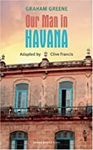 Our Man in Havana (Oberon Modern Plays) by Clive Francis (2009-10-01)
