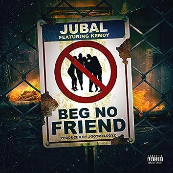 Beg No Friend