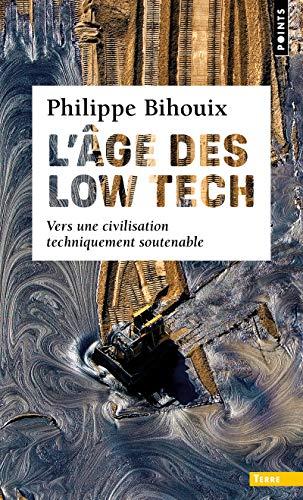 L'Âge des low tech. vers une civilisation techniquement soutenable