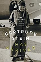 Gertrude Stein Has Arrived: The Homecoming of a Literary Legend