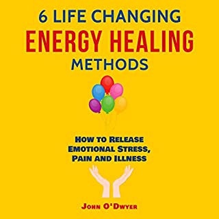 6 Life Changing Energy Healing Methods audiobook cover art
