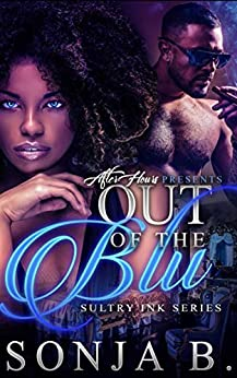 Out Of The Blu: Sultry Ink Series by [Sonja B., Bold Strokes Editing]