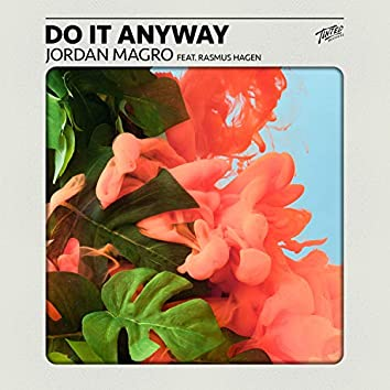 Do It Anyway (feat. Rasmus Hagen)