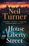 A House on Liberty Street (The Tony Valenti Thrillers Book 1)
