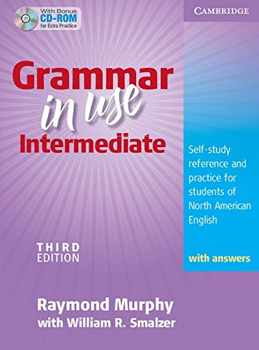 Grammar in Use Intermediate Student's Book with Answers and CD-ROM: Self-study Reference and Practice for Students of North American English (Book & CD Rom)の詳細を見る