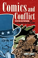 Comics and Conflict: Patriotism and Propaganda from WWII Through Operation Iraqi Freedom
