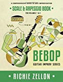 The Bebop Guitar Improv Series - Scale & Arpeggio Book: A Comprehensive Guide To Jazz Improvisation
