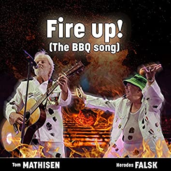 Fire up! (The BBQ Song)