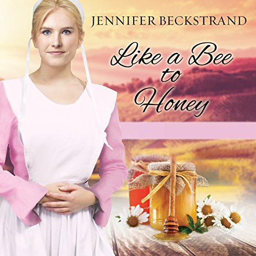 Like a Bee to Honey Audiobook By Jennifer Beckstrand cover art
