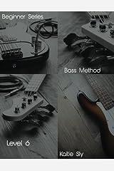 Beginner Series: Bass Method - Level VI (Volume 6) Paperback