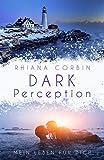 Dark Perception: Mein Leben für dich