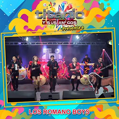 Titanio y Sus Amigos Presenta a los Romano Boys