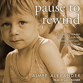 Pause to Rewind                   By:                                                                                                                                 Aimee Alexander                               Narrated by:                                                                                                                                 Lucy Rayner                      Length: 10 hrs and 49 mins     2 ratings     Overall 5.0