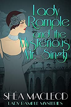 Lady Rample and the Mysterious Mr. Singh (Lady Rample Mysteries Book 7) by [Shéa MacLeod]