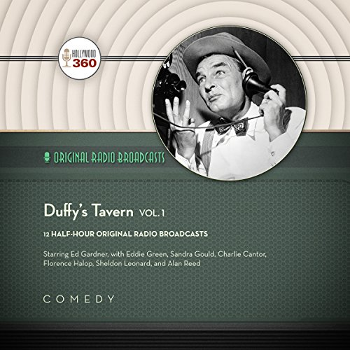 Duffy's Tavern, Vol. 1     The Classic Radio Collection              By:                                                                                                                                 Hollywood 360                               Narrated by:                                                                                                                                 Ed Gardner,                                                                                        full cast                      Length: 5 hrs and 37 mins     Not rated yet     Overall 0.0