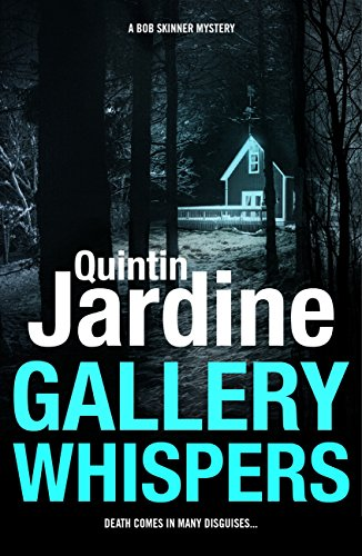 Gallery Whispers (Bob Skinner series, Book 9): A gritty Edinburgh crime thriller (Bob Skinner Mysteries) (English Edition)