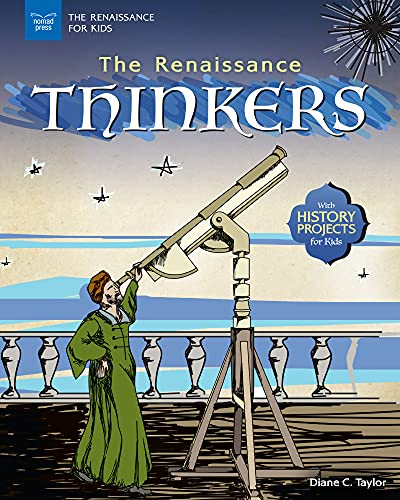 Compare Textbook Prices for The Renaissance Thinkers: With History Projects for Kids The Renaissance for Kids  ISBN 9781619306943 by Taylor, Diane C.
