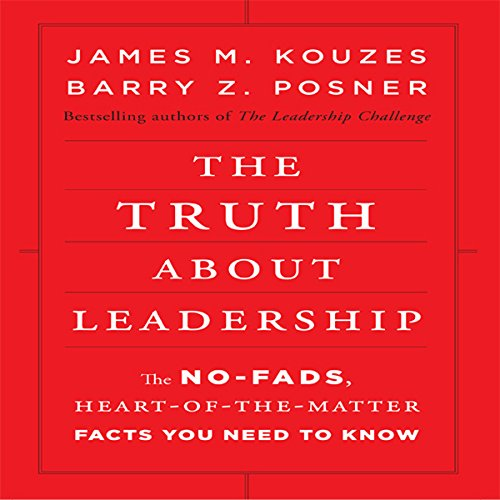 The Truth About Leadership audiobook cover art
