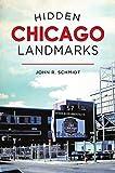 Hidden Chicago Landmarks (Hidden History)