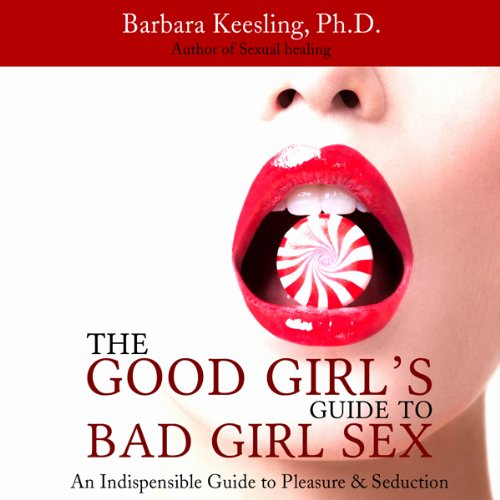 The Good Girl's Guide to Bad Girl Sex cover art