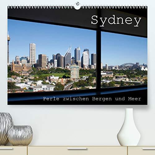 Sydney - Perle zwischen Bergen und Meer (Premium, hochwertiger DIN A2 Wandkalender 2021, Kunstdruck in Hochglanz)