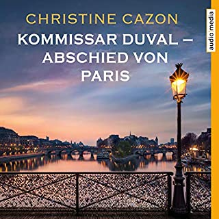 Abschied von Paris     Kommissar Duval 0              By:                                                                                                                                 Christine Cazon                               Narrated by:                                                                                                                                 Gert Heidenreich                      Length: 51 mins     Not rated yet     Overall 0.0
