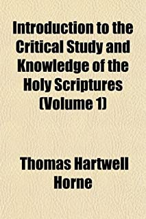 Introduction to the Critical Study and Knowledge of the Holy Scriptures (Volume 1)