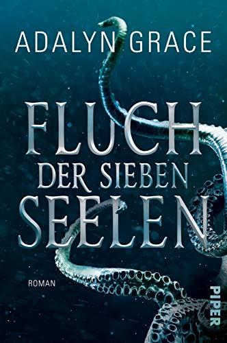 Fluch der sieben Seelen (All the Stars and Teeth 1): Roman | Romantischer Fantasy-Roman voller Magie, Meerjungfrauen und Piraten