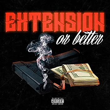 Extension or Better