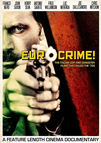 Eurocrime ! The Italian Cop & Gangster Films That Ruled The [Edizione: Regno Unito]
