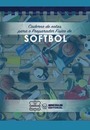 Caderno de notas para o Preparador Físico de Softbol