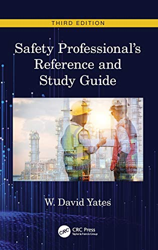 Compare Textbook Prices for Safety Professional's Reference and Study Guide, Third Edition 3 Edition ISBN 9780367263638 by Yates, W. David