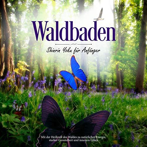 Waldbaden - Shinrin Yoku für Anfänger Titelbild