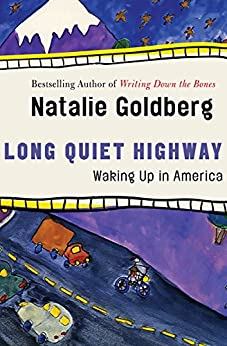 Long Quiet Highway: Waking Up in America by [Natalie Goldberg]