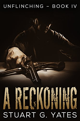 A Reckoning (Unflinching Book 4) (English Edition)