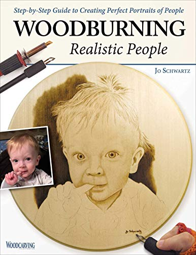 Woodburning Realistic People: Step-by-Step Guide to Creating Perfect Portraits of People (Fox Chapel Publishing) Learn How to Turn a Photo of a Loved One into a Beautiful Pyrography Pattern