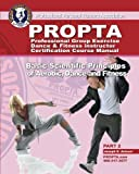 Professional Group Exercise / Dance & Fitness Instructor Certification Course Manual: Basic Scientific Principles of Aerobic, Dance and Fitness