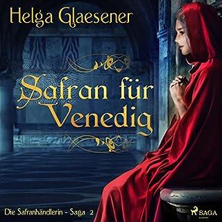 Safran für Venedig     Die Safranhändlerin-Saga 2              Autor:                                                                                                                                 Helga Glaesener                               Sprecher:                                                                                                                                 Katinka Springborn                      Spieldauer: 11 Std. und 38 Min.     8 Bewertungen     Gesamt 3,9