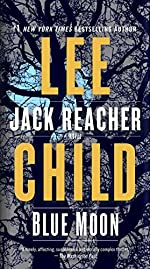 Blue Moon - A Jack Reacher Novel de Lee Child
